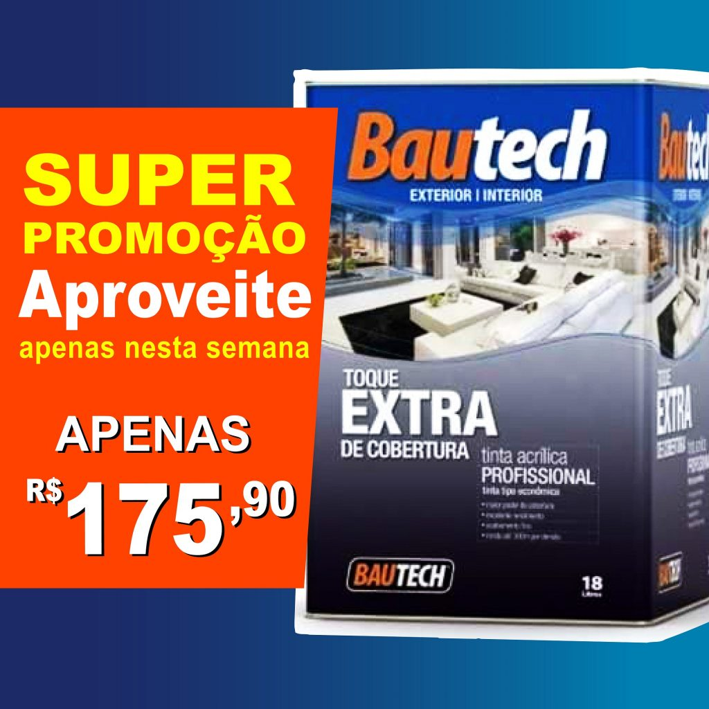 Promoção Tinta Acrílica Bautech Toque Extra